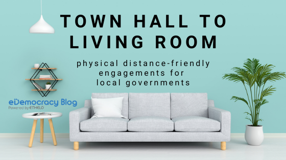 Physical Distance-Friendly Engagements for Local Governments